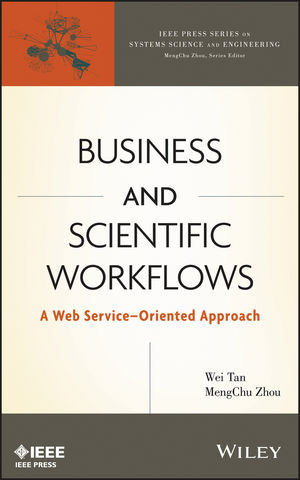 Business and Scientific Workflows: A Web Service-Oriented Approach (1118554620) cover image