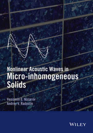 Nonlinear Acoustic Waves in Micro-inhomogeneous Solids (1118698320) cover image