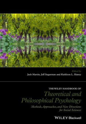 The Wiley Handbook of Theoretical and Philosophical Psychology: Methods, Approaches, and New Directions for Social Sciences (1118748220) cover image