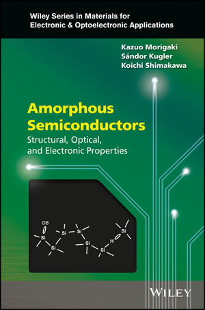 Amorphous Semiconductors: Structural, Optical, and Electronic Properties (1118757920) cover image
