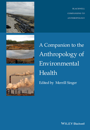 A Companion to the Anthropology of Environmental Health (1118786920) cover image