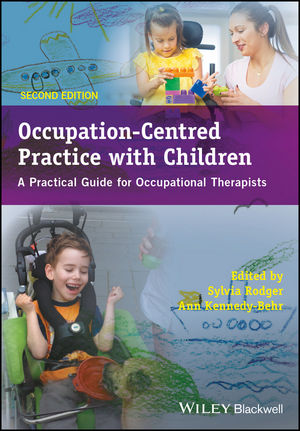 Occupation-Centred Practice with Children: A Practical Guide for Occupational Therapists, 2nd Edition