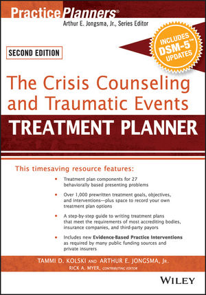 The Crisis Counseling and Traumatic Events Treatment Planner, with DSM-5 Updates, 2nd Edition (1119064120) cover image