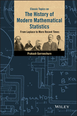 Classic Topics on the History of Modern Mathematical Statistics: From Laplace to More Recent Times  (1119127920) cover image