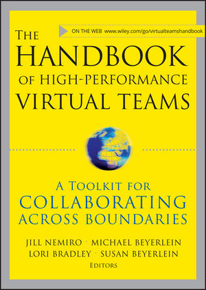 The Handbook of High Performance Virtual Teams: A Toolkit for Collaborating Across Boundaries (1119177820) cover image