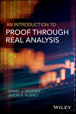 An Introduction to Proof through Real Analysis (1119314720) cover image