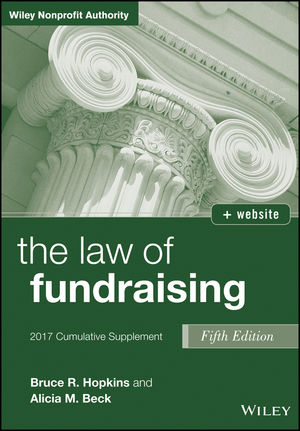 The Law of Fundraising, 2017 Cumulative Supplement, 5th Edition