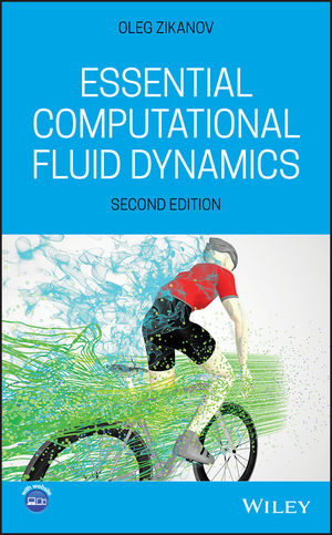Essential Computational Fluid Dynamics, 2nd Edition