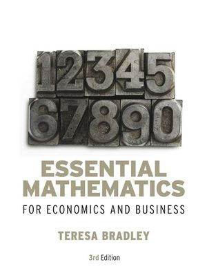 Essential Mathematics for Economics and Business, 3rd Edition
