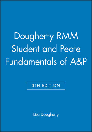 Dougherty RMM Student 8e and Peate Fundamentals of A&P