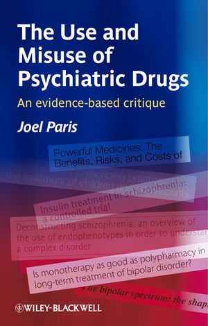The Use and Misuse of Psychiatric Drugs: An Evidence-Based Critique (1119994020) cover image