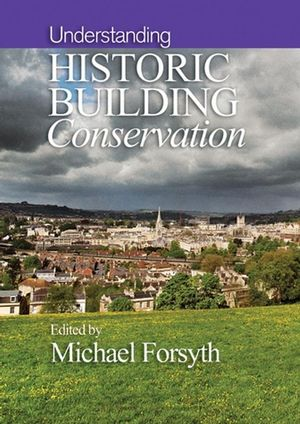 Understanding Historic Building Conservation (1405111720) cover image