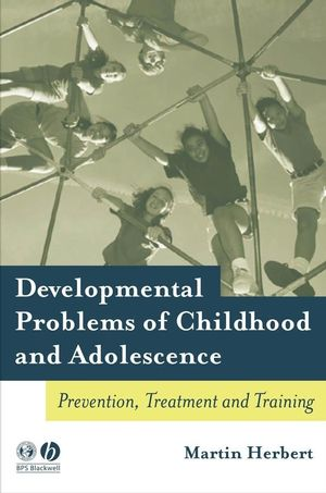 Developmental Problems of Childhood and Adolescence: Prevention, Treatment and Training