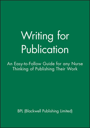 Writing for Publication: An Easy-to-Follow <span class='search-highlight'>Guide</span> for any Nurse Thinking of Publishing Their Work