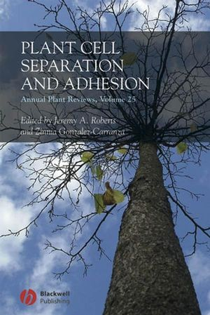 Annual Plant Reviews, Volume 25, Plant Cell Separation and Adhesion