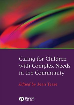 Caring for Children with Complex Needs in the Community (1444302620) cover image