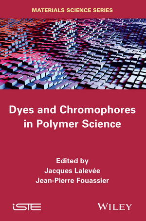 Dyes and Chomophores in Polymer Science (1848217420) cover image