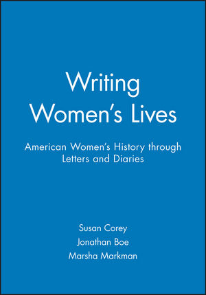 Writing Women's Lives: American Women's History through Letters and Diaries