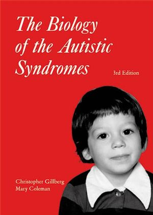 The Biology of the Autistic Syndromes, 3rd Edition