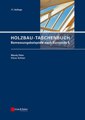 Holzbau-Taschenbuch: Bemessungsbeispiele nach Eurocode 5, 11. Auflage