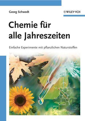 Chemie für alle Jahreszeiten: Einfache Experimente mit pflanzlichen Naturstoffen