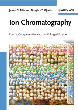 Ion Chromatography, 4th, Completely Revised and Enlarged Edition