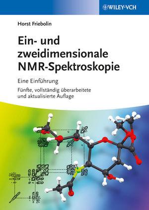 Ein- und zweidimensionale NMR-Spektroskopie: Eine Einführung, 5th Edition