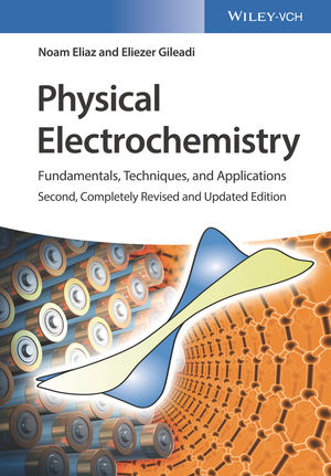 Physical Electrochemistry: Fundamentals, Techniques, and Applications, 2nd Edition