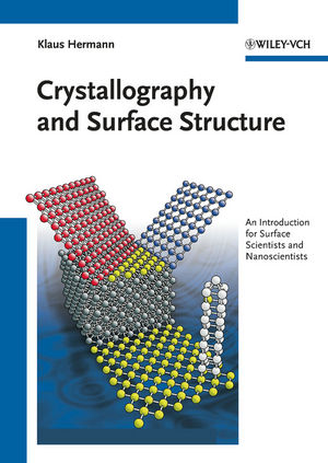 Crystallography and Surface Structure: An Introduction for Surface Scientists and Nanoscientists (3527410120) cover image
