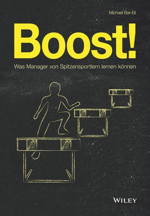 Boost!: Was Manager von Spitzensportlern lernen können
