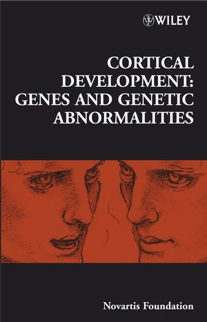 Cortical Development: Genes and Genetic Abnormalities, Number 288 (0470060921) cover image
