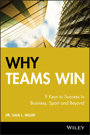Why Teams Win: 9 Keys to Success In Business, Sport and Beyond (0470160721) cover image