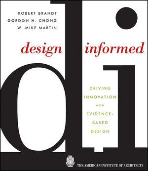 Design Informed: Driving Innovation with Evidence-Based Design (0470395621) cover image