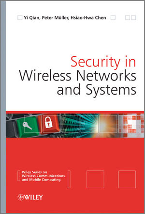 Security in Wireless Networks and Systems