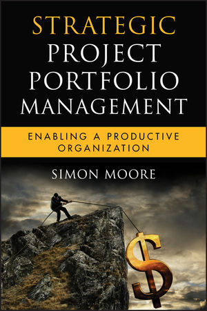 Strategic Project Portfolio Management: Enabling a Productive Organization (0470564121) cover image