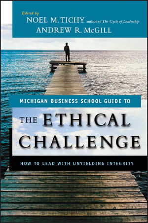 The Ethical Challenge: How to Lead with Unyielding Integrity (0470579021) cover image