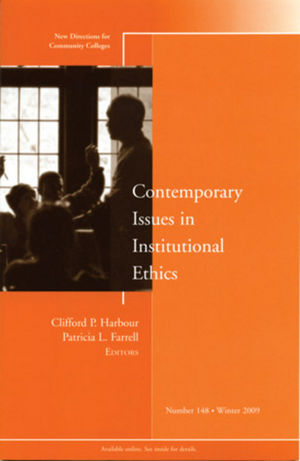 Contemporary Issues in Institutional Ethics: New Directions for Community Colleges, Number 148 (0470592621) cover image