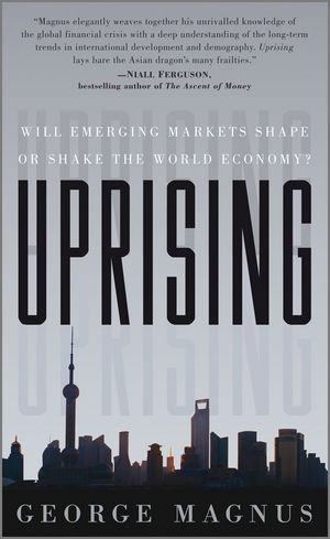 Uprising: Will Emerging Markets Shape or Shake the World Economy? (0470660821) cover image