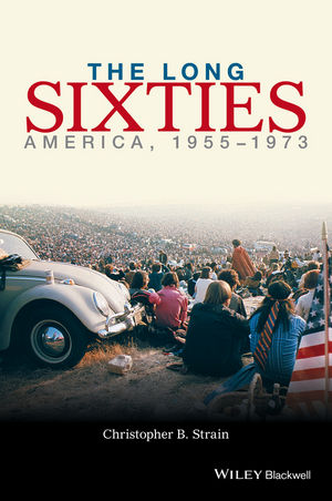 The Long Sixties: America, 1955 - 1973