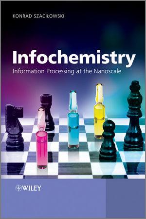 Infochemistry: Information Processing at the Nanoscale
