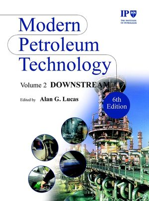 Modern Petroleum Technology, Volume 2, Downstream, 6th Edition