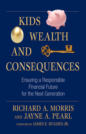 Kids, Wealth, and Consequences: Ensuring a Responsible Financial Future for the Next Generation (0470885521) cover image