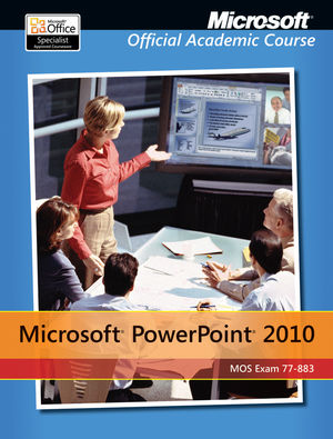 Exam 77-883 Microsoft PowerPoint 2010, with Microsoft Office 2010 Evaluation Software (0470908521) cover image