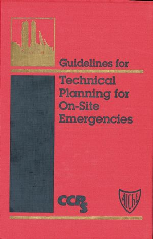 Guidelines for Technical Planning for On-Site Emergencies (0470938021) cover image