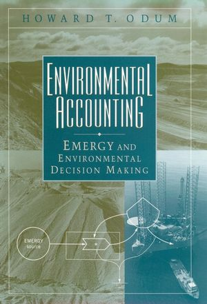 Environmental Accounting: Emergy and Environmental Decision Making (0471114421) cover image