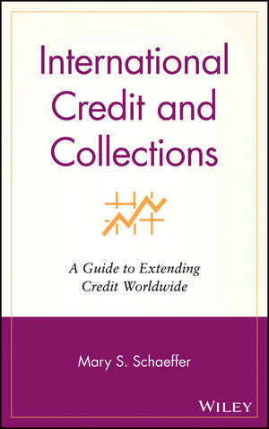 International Credit and Collections: A Guide to Extending Credit Worldwide