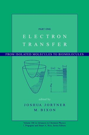Electron Transfer: From Isolated Molecules to Biomolecules, Part 1, Volume 106