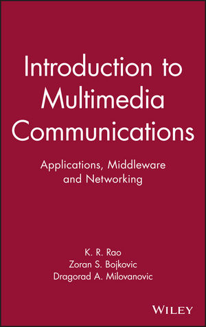 Introduction to Multimedia Communications: Applications, Middleware, Networking (0471467421) cover image