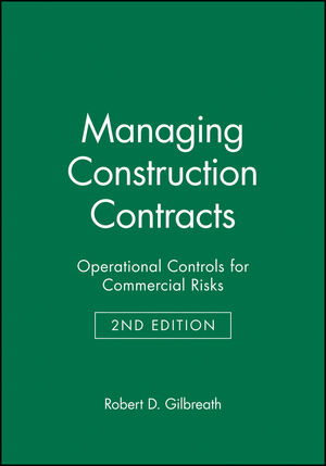 Managing Construction Contracts: Operational Controls for Commercial Risks, 2nd Edition