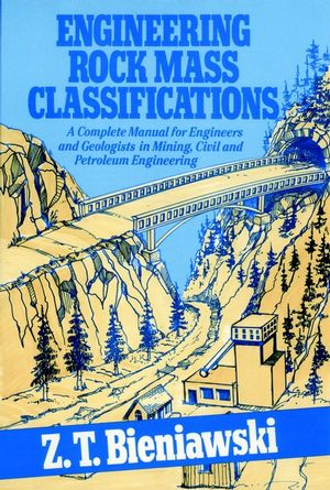 Engineering Rock Mass Classifications: A Complete Manual for Engineers and Geologists in Mining, Civil, and Petroleum Engineering (0471601721) cover image